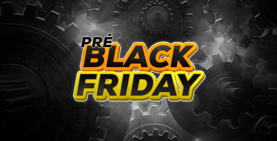 Pré-Black Friday